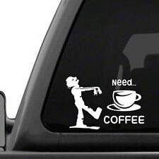 Zombie - Need Coffee vinyl decal sticker. Morning cup of java. FREE S&H