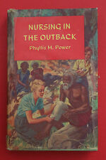 NURSING IN THE OUTBACK by Phyllis M. Power - Peal Press (HC/DJ, ND)
