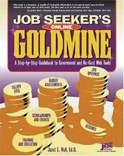 Job Seeker's Online Goldmine : A Step-by-Step Guidebook to Government and...