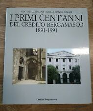 I primi cent'anni del credito bergamasco 1891 1991