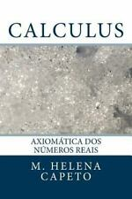 Calculus: Calculus : Axiomatica Dos Numeros Reais by M. Capeto (2016, Paperback)