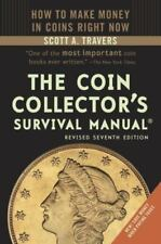 Coin Collector's Survival Manual~Buy~Sell~Identify~Authenticate~Make Money~NEW