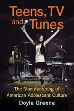 Teens, TV and Tunes: The Manufacturing of American Adolescent Culture-ExLibrary