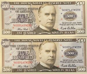 PLAY MONEY FIVE HUNDRED DOLLARS PAIR NOVELTY NOTES Mc KINLEY FROM A USA SELLER