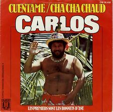 45 tours Pays-BAs Carlos Cuentame / Cha cha chaud  1977 EXC+