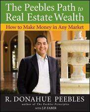 The Peebles Path to Real Estate Wealth: How to Make Money in Any Market (Paperba