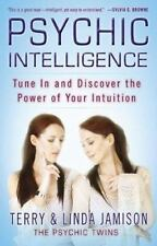 Psychic Intelligence : Tune in and Discover the Power of Your Intuition by Linda