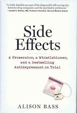 Side Effects - A Prosecutor, Whistleblower, Bestselling Antidepressant on Trial
