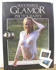 Successful Glamor Photography by John Kelly 1982 HB/DJ
