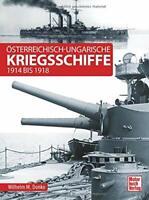 Österreichisch-ungarische Kriegsschiffe: 1914 bis 1918 -Wilhelm Maximilian Donko