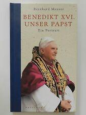 Bernhard Meuser Benedikt XVI unser Papst Ein Portrait