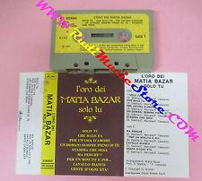 MC L'oro dei  MATIA BAZAR solo tu 1977 italy ARISTON AR/20326 no cd lp dvd vhs