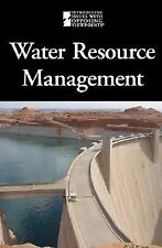 Water Resource Management (Introducing Issues With Opposing Viewpoints)