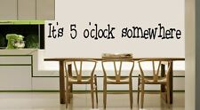 It's 5 O'Clock Somewhere Vinyl Wall Quote Decal Sticker Drink Happy Hour 99100BB