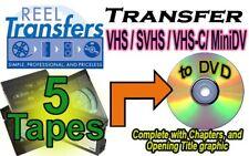 Videotape transfer- Convert VHS/SVHS/VHSC/MiniDV to DVD    FIVE TAPE SPECIAL!