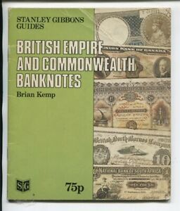 Stanley Gibbons Guides British Empire and Commonwealth Banknotes Kemp 32 Pages
