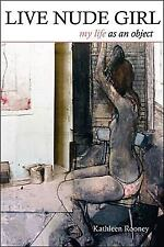 Live Nude Girl: My Life as an Object, Rooney, Kathleen, Good Condition, Book