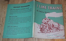 I Like Trains by Catherine Woolley  1st DJ 1944 - Doris Spiegel ILLUS