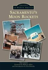 Sacramento's Moon Rockets (Images of Modern America)