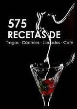 575 Recetas de Tragos, Cocteles, Licuados, Cafe by 101 Guias (2014, Paperback)