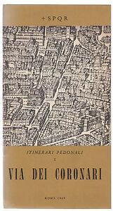 ITINERARI PEDONALI-VIA DEI CORONARI ROMA 1969-L3690