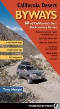 California Desert Byways: 68 of California's Best Backcountry Drives: By Hueg...