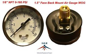 "I.E.E. Air Compressor Pressure Gauge 1.5"" Face Back Mount 1/8"" NPT 0-160 PSI"