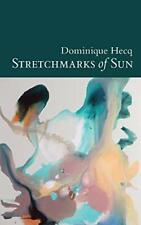 Stretchmarks of Sun: autofictional fragments, Hecq, Dominique 9780980819786,,