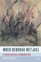 When Deborah Met Jael : Lesbian Biblical Hermeneutics, Paperback by Guest, De...