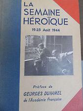 LA SEMAINE HEROIQUE 19-25 AOUT 1944