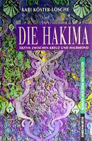 Die Hakima - Ärztin zwischen Kreuz und Halbmond. von Kari Köster-Lösche - geb.