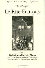 Le Rite Francais  2 - Du Maître au Chevalier Maçon– H. Vigier Franc-Maçonnerie