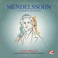 Felix Mendelssohn - Mendelssohn: Weavers Song (Spinner Lied) [New ] Rmst