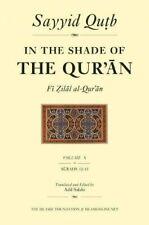 In the Shade of the Quran: Vol. 10 (Fi zilal al-Quran) by Qutb, Salahi.+