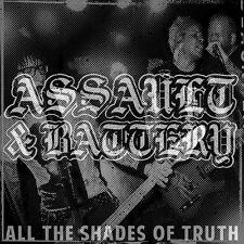 Assault & Battery-All the Shades of Truth LP ANTI HEROS Bonecrusher discipline