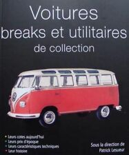 BOEK/LIVRE : VOITURES BREAKS & UTILITAIRES de COLLECTION (vw bus,oldtimer,break