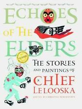Echoes of the Elders: The Stories and Paintings of Chief Lelooska with-ExLibrary