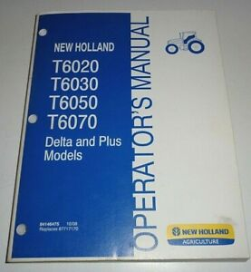 New Holland T6020 T6030 T6050 T6070 Delta & Plus Tractor Operators Manual 10/08