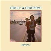 Fergus & Geronimo - Unlearn (2011)  CD  NEW/SEALED  SPEEDYPOST