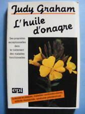 Judy Graham L'Huile d'Onagre Editions EPI 1985 Santé Traitement Primevère