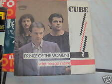 7' CUBE PRINCE OF THE MOMENT-WHY MEN GO INSANE