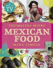 Mexican Food Made Simple by Thomasina Miers (Hardback, 2010)
