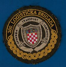 CROATIAN ARMY, LOGISTIC SECTOR, 300th LOGISTIC BRIGADE, RARRE PATCH !