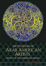 NEW Encyclopedia of Arab American Artists (Artists of the American Mosaic)