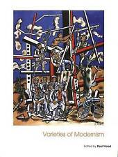 Varieties of Modernism (Art of the Twentieth Century) by Wood, Paul
