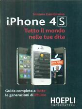 IPHONE 4S. TUTTO IL MONDO NELLE TUE DITA  GAMBIRASIO SIMONE HOEPLI 2016