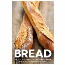 Bread: The very best recipes for loaves, rolls, knots and twists from around the