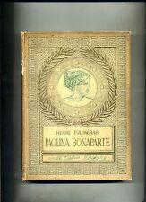 Henri D'Alméras # PAOLINA BONAPARTE # Dall'Oglio Editore 1957