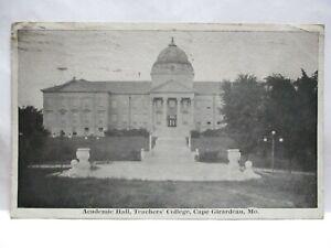 "1923 PHOTO POSTCARD  "" ACADEMIC HALL, TEACHERS COLLEGE, CAPE GIRARDEAU MO """