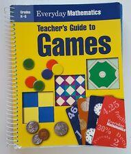 Everyday Mathematics Teacher's Guide to Games Grades K - 6 Spiral Homeschool